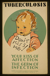Poster warns about spreading tuberculosis Source: Flickr Creative Commons